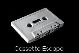 Cassette Escape